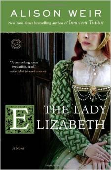 The Lady Elizabeth A Novel (Random House Reader's Circle) 2008