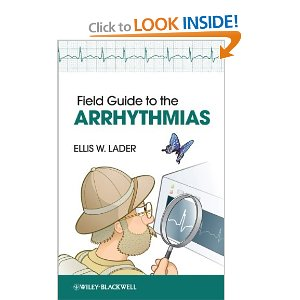 Field Guide to the Arrhythmias 2013