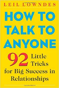 How to Talk to Anyone 92 Little Tricks for Big Success in Relationships 2003