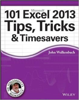 101 Excel 2013 Tips, Tricks and Timesavers (1st Edition) 2013