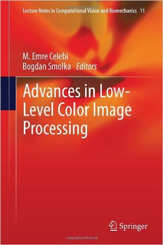 Advances in Low-Level Color Image Processing (Lecture Notes in Computational Vision and Biomechanics)