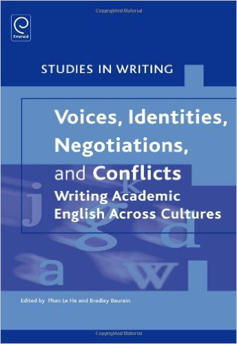 Voices, Identities, Negotiations, and Conflicts Writing Academic English Across Cultures