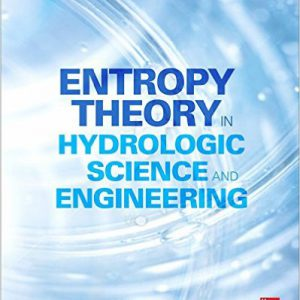 Entropy Theory in Hydrologic Science and Engineering 1st Edition-www.globyte.ir-گلوبایت