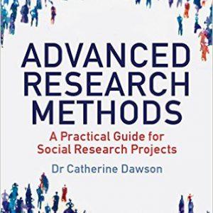 _گلوبایت-www.globyte.ir-Advanced Research Methods A Practical Guide for Social Research Projects  September 19, 2013 by Dr. Catherine Dawson