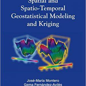 _گلوبایت-www.globyte.ir-Spatial and Spatio-Temporal Geostatistical Modeling and Kriging  1st Edition by José-María Montero, Gema Fernández-Avilés, Jorge Mateu