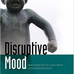 Disruptive Mood Irritability in Children and Adolescents 1st Edition-www.globyte.ir-گلوبایت