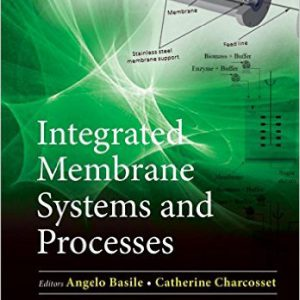 Integrated Membrane Systems and Processes 1st Edition by Angelo Basile, Catherine Charcosset-www.globyte.ir-گلوبایت