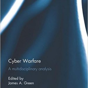 Cyber Warfare A Multidisciplinary Analysis (Routledge Studies in Conflict, Security and Technology) -www.globyte.ir-گلوبایت
