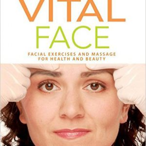 Vital Face Facial Exercises and Massage for Health and Beauty 1st Edition-www.globyte.ir-گلوبایت