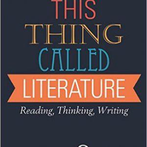 گلوبایت - www.globyte.ir-This Thing Called Literature Reading, Thinking, Writing 1st Edition