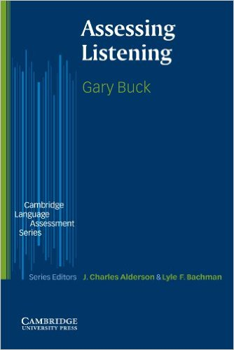 Assessing Listening (The Cambridge Language Assessment Series) by Gary Buck