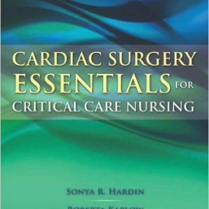گلوبایت - www.globyte.ir-Cardiac Surgery Essentials For Critical Care Nursing (Hardin, Cardiac Surgery Essentials for Critical Care Nursing) 1st Edition by Sonya R. Hardin, Roberta Kaplow