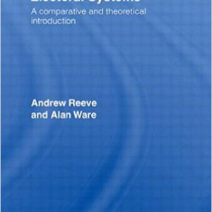 گلوبایت - www.globyte.ir-Electoral Systems A Theoretical and Comparative Introduction (Theory and Practice in British Politics) Hardcover – October 24, 1991 by Andrew Reeve, Alan Ware