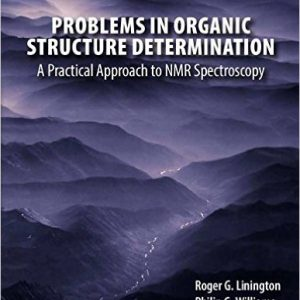 گلوبایت - www.globyte.ir-Problems in Organic Structure Determination A Practical Approach to NMR Spectroscopy by Roger G. Linington, Philip G. Williams , John B. MacMillan