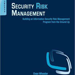 گلوبایت - www.globyte.ir-Security Risk Management Building an Information Security Risk Management Program from the Ground Up 1st Edition