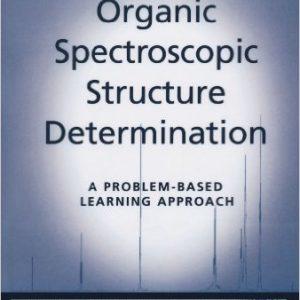 گلوبایت - www.globyte.ir-Organic Spectroscopic Structure Determination A Problem-Based Learning Approach 1st Edition