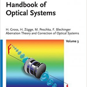 handbook-of-optical-systems-aberration-theory-and-correction-of-optical-systems-volume-3-volume-3-edition-by-herbert-gross-hannfried-zugge-martin-peschka-fritz-blechinger-www-globyte-ir-%da%af