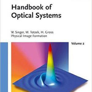 handbook-of-optical-systems-physical-image-formation-volume-2-volume-2-edition-by-wolfgang-singer-michael-totzeck-herbert-gross-www-globyte-ir-%da%af%d9%84%d9%88%d8%a8%d8%a7%db%8c%d8%aa