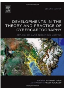 Developments in the Theory and Practice of Cybercartography, Volume 5, Second Edition- Applications and Indigenous Mapping (Modern Cartography Series) 2nd Editionby D.R.F. Taylor, Tracey Lauriault -گلوبایت کتاب-www.Globyte.ir