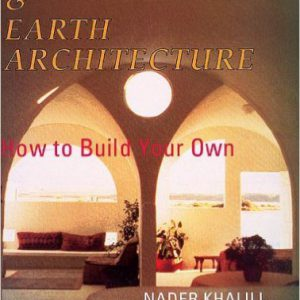 Ceramic Houses and Earth Architecture- How to Build Your Own Paperback – September 1, 1996by Nader Khalili-گلوبایت کتاب-www.Globyte.ir