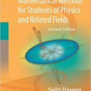 Mathematical MethodsFor Students of Physics and Related Fieldsby Hassani, Sadri-گلوبایت کتاب-www.Globyte.ir