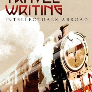 Modernist Travel Writing- Intellectuals Abroad 0th Editionby David G. Farley-گلوبایت کتاب-www.Globyte.ir