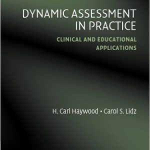 Dynamic Assessment in Practice- Clinical and Educational Applications 1st Editionby H. Carl Haywood, Carol S. Lidz-گلوبایت کتاب-www.Globyte.ir