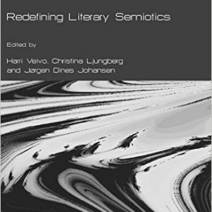 Redefining Literary Semiotics Hardcover – Unabridged, April 1, 2009by Harri Veivo, Christina Ljungberg, Jorgen Dines Johansen-گلوبایت کتاب-www.Globyte.ir