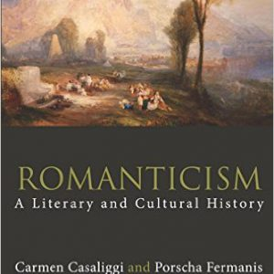 Romanticism- A Literary and Cultural History (Routledge Concise Histories of Literature)by Carmen Casaliggi , Porscha Fermanis-گلوبایت کتاب-www.Globyte.ir