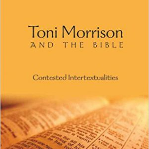 Toni Morrison and the Bible-Contested Intertextualities (African-American Literature and Culture)by Shirley A. Stave-گلوبایت کتاب-www.Globyte.ir
