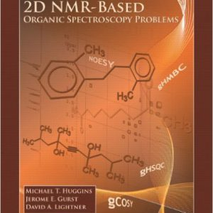 ۲D NMR-Based Organic Spectroscopy Problems 1st Editionby Michael Huggins , Jerome E Gurst, David A Lightner -گلوبایت کتاب-www.Globyte.ir