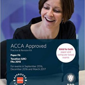 ACCA F6 Taxation FA2015: Practice and Revision Kit Paperback – February 1, 2016by BPP Learning Media