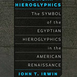 American Hieroglyphics Kindle Editionby John T. Irwin-گلوبایت کتاب-www.Globyte.ir