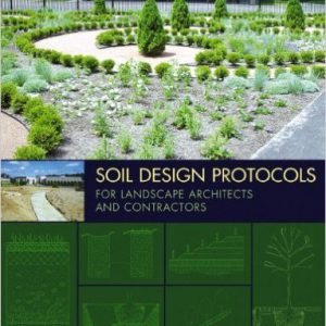 Soil Design Protocols for Landscape Architects and Contractors 1st Editionby Timothy A. Craul , Phillip J. Craul-گلوبایت کتاب-www.Globyte.ir