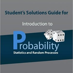 Student's Solutions Guide for Introduction to Probability, Statistics, and Random Processes Paperback – June 20, 2016by Hossein Pishro-Nik-گلوبایت کتاب-www.Globyte.ir