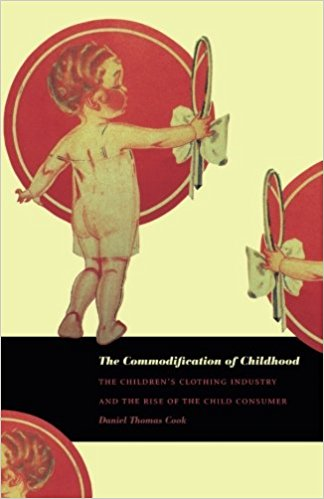 The Commodification of Childhood- The Children's Clothing Industry and the Rise of the Child Consumer Paperback – April 20, 2004by Daniel Thomas Cook-گلوبایت کتاب-www.Globyte.ir