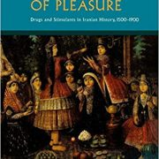 The Pursuit of Pleasure- Drugs and Stimulants in Iranian History, 1500-1900by Rudi Matthee-گلوبایت کتاب-www.Globyte.ir