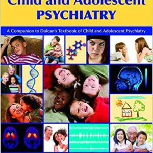 Child and Adolescent Psychiatry- A Companion to Dulcan's Textbook of Child and Adolescent Psychiatry 1 Stg Editionby Hong Shen , Robert E. Hales, Narriman C. Shahrokh-گلوبایت کتاب-www.Globyte.ir