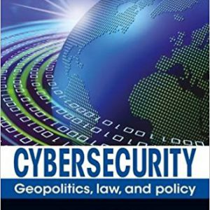 Cybersecurity-Geopolitics, Law, and Policy 1st Editionby Amos N. Guiora-گلوبایت کتاب-www.Globyte.ir