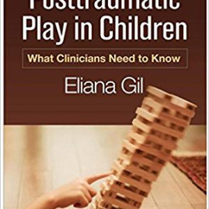 Posttraumatic Play in Children- What Clinicians Need to Know 1st Editionby Eliana Gil PhD-گلوبایت کتاب-www.Globyte.ir