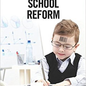 The Failure of Corporate School Reform (Critical Interventions- Politics, Culture and the Promise of Democracy)by Kenneth J. Saltman-گلوبایت کتاب-www.Globyte.ir