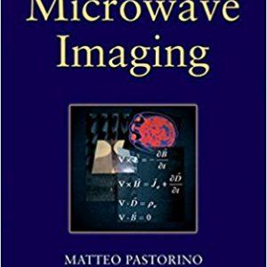 Microwave Imaging 1st Editionby Matteo Pastorino-گلوبایت کتاب-www.Globyte.ir