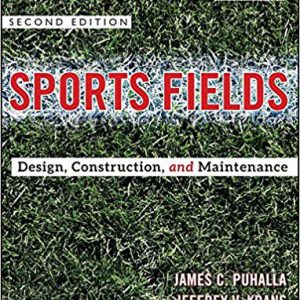 Sports Fields-Design, Construction, and Maintenance 2nd Editionby Jim Puhalla, Jeffrey V. Krans, Michael Goatley-گلوبایت کتاب-www.Globyte.ir