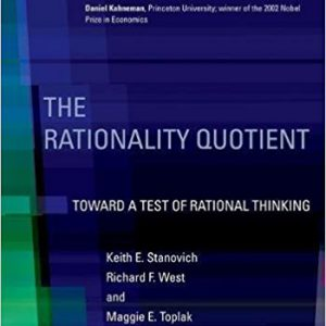 The Rationality Quotient- Toward a Test of Rational Thinking (MIT Press) Hardcover – September 30, 2016by Keith E. Stanovich , Richard F. West , Maggie E. Toplak-گلوبایت کتاب-www.Globyte.ir