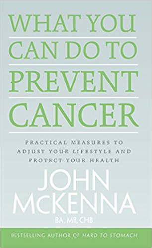What You Can Do to Prevent Cancer- Practical Measures to Adjust Your Lifestyle and Protect Your Healthby John McKenna-گلوبایت کتاب-www.globyte.ir
