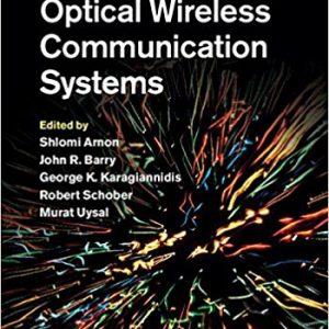 Advanced Optical Wireless Communication Systems 1st Editionby Shlomi Arnon, John Barry, George Karagiannidis, Robert Schober, Murat Uysal-گلوبایت کتاب-www.Globyte.ir