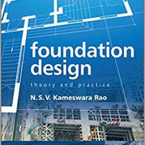 Foundation Design-Theory and Practice 1st Editionby N. S. V. Kameswara Rao-گلوبایت کتاب-www.Globyte.ir