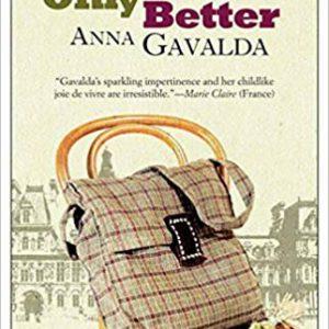 Life, Only Better Paperback – November 24, 2015by Anna Gavalda, Tina Kover-گلوبایت کتاب-www.Globyte.ir