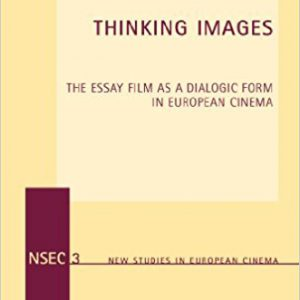 Thinking Images-The Essay Film as a Dialogic Form in European Cinema (New Studies in European Cinema) New edition Editionby David Montero-گلوبایت کتاب-www.globyte.ir