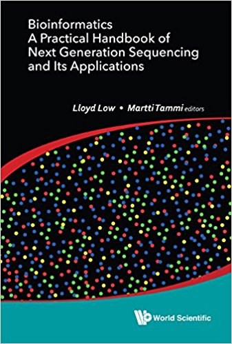 Bioinformatics-A Practical Handbook of Next Generation Sequencing and Its Applications Hardcover – June 29, 2017by Lloyd Low, Martti Tammi-گلوبایت کتاب-www.Globyte.ir